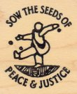 Sow the Seeds of Peace & Justice - Rubber Stamps