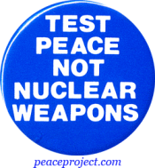 B098 - Test Peace Not Nuclear Weapons - Button