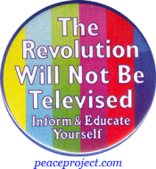 The Revolution Will Not Be Televised... - Button