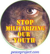 Stop Militarizing Our Youth - Button