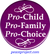 B309 - Pro-Child Pro-Family Pro-Choice - Button