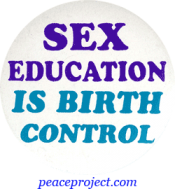 B397 - Sex Education Is Birth Control - Button