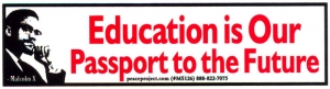 Education is our Passport to the Future - Malcolm X - Mini-Sticker