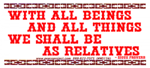 MS156 - With All Beings And All Things We Shall Be As Relatives - Mini-Sticker