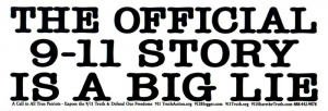 S389 - The Official 9-11 Story Is A Big Lie - Bumper Sticker