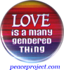 Love is a many gendered thing - Button
