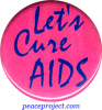B349 - Let's Cure AIDS - Button