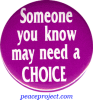 B359 - Someone You Know May Need A Choice - Button