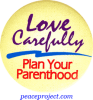 B386 - Love Carefully, Plan Your Parenthood - Button