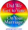 Did We Get To Vote On Your Marriage? - Button