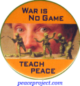 War Is No Game Teach Peace - Button