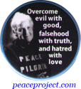 Overcome evil with good, falsehood with truth and hatred with love - Peace Pilgr