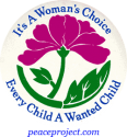 Its A Womans Choice Every Child A Wanted Child button