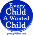 B286 - Every Child A Wanted Child - Button