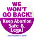 B395 - We Won't Go Back, Keep Abortion Safe And Legal - Button