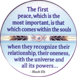 The First Peace, Which Is The Most Important... - Black Elk - Button