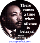 B730 - There Comes A Time When Silence Is Betrayal - MLK - Button