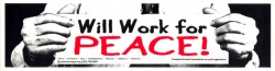 S305 - Will Work for Peace - Full-Size Sticker
