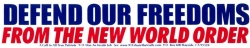 S398 - Defend Our Freedoms From The New World Order - Bumper Sticker