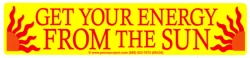 S430 - Get Your Energy From The Sun - Bumper Sticker