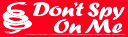 S462 - Don't Spy On Me - Bumper Sticker