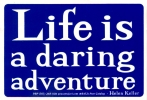 S472 - Life Is a Daring Adventure - Helen Keller - Bumper Sticker