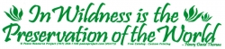 S475 - In Wildness is the Preservation of the World - Bumper Sticker
