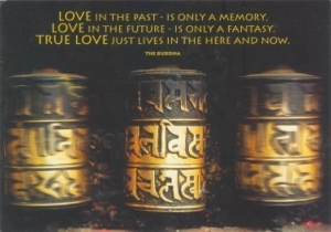 Love in the Past - Is Only a Memory. Love in the Future - Is Only a Fantasy. Tru