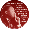 MG193 - We Must Learn to Live Together as Brothers... - Magnet