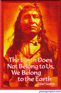 The Earth Does Not Belong To Us, We Belong To The Earth - Refrigerator Magnet