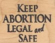 Keep Abortion Legal & Safe - Rubber Stamp
